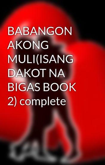 BABANGON AKONG MULI(ISANG DAKOT NA BIGAS BOOK 2) complete