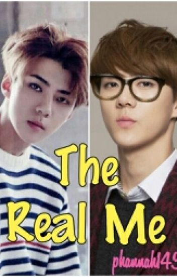 The Real Me (SEHUN Fanfiction)