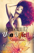 Una Difícil Despedía by kira_kaulitz