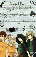Nuestra historia perfecta. by AnnabethIbarra