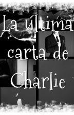 La última carta de Charlie by Emmaycharlie