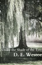 Under the Shade of the Trees by WestonWrites