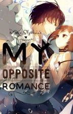 My Opposite Romance by Mystic_Slytherin