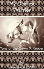 My Dearest Warrior (Yona of the Dawn/Akatsuki no Yona X Reader) by SweetHeart2788