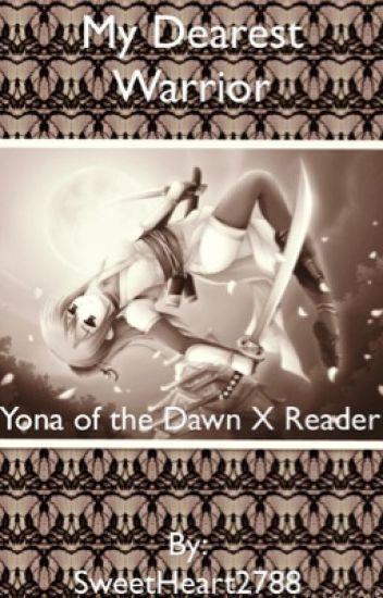 My Dearest Warrior (Yona of the Dawn/Akatsuki no Yona X Reader)