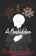 Kaneki x Reader | A Forbidden Relationship by Catppuccino