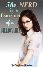 The NERD is a Daughter of a BILLIONAIRE (EXO fanfic) by YoMaHeartBreaker