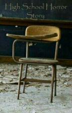 Highschool Horror Story by IIKimiCrunchII
