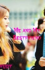 me and my bestfriend(completed) by judyannpiozon