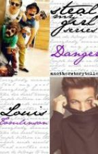 Steal My Girl Series : DANGER | Louis Tomlinson by anotherstoryteller