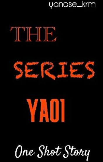 The Series YAOI [completed]