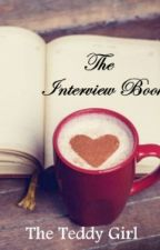 The Interview Book by TheTeddyGirl