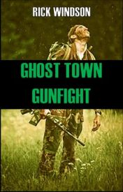 Ghost Town Gunfight - a Post-Apocalyptic Action Flick by rwindson