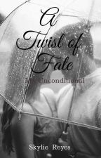 A Twist Of Fate (My Uncondition Love)  by skyliereyes