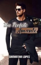 Um Perfeito Amante by samantha_smille