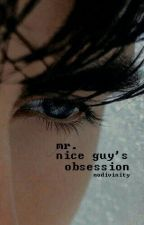 Mr. Nice Guy's Obsession by TheEngineerWriter