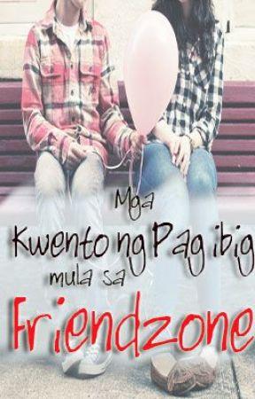 Mga Kwento ng Pag-ibig mula sa Friendzone~ [SLOW UDs] by somberDoll