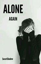 Alone Again by _SweetShadow_