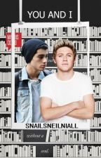 You and I 》Ziall by SnailsNeilNiall