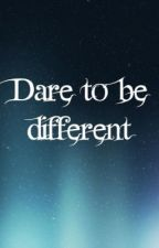 Dare to be different by warewolfs