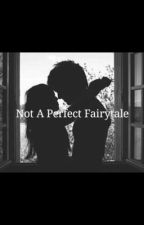 Not a perfect fairytale ❣ by samriddhi_r