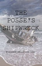 The Posse's Shipwreck by PosseAndCoStories
