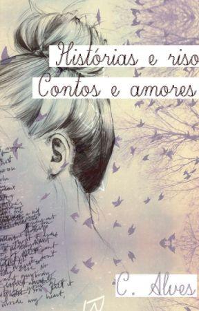 Histórias e risos, contos e amores ♥ by CarolinaCristina