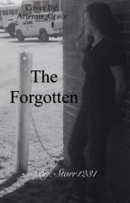 The Forgotten -UNCOMPLETED- by Starr1231