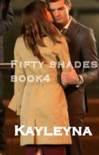 Fifty Shades Book 4 by Kayleyna