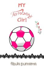 My Tomboy Girl by fibulapurnama