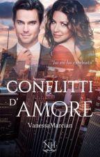 """[COMPLETATO] Conflitti d'amore - """"Lui mi ha cambiata"""". by VanessaMarcian"""