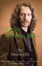 The Life of Sirius Black by Blazeboy291