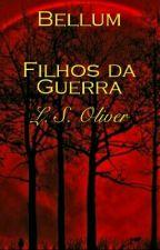 Bellum - Filhos da Guerra by LucasSantos307