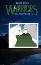 Half Moon's Path (POSTPONED FOR OTHER BOOKS) by Emberstar06