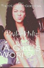 Bailey Holis: A Girl's World ♡ by Urban-Goddess