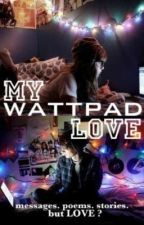 One Shot - My Wattpad Love by LadyDyana