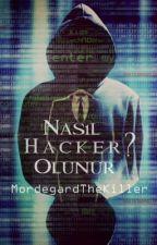 """Nasıl """"Hacker"""" Olunur? [KİTAP OLUYOR] by MordegardTheKiller"""