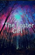 The Foster Girl by turntamxx