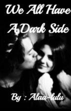 (we all have a dark side ) جميعنا نملك جانب مظلم by Alaa-lulu
