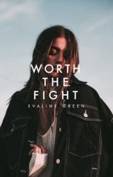 Worth The Fight ✓ by beautlies