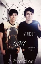 Sleeping without you (a Phanfiction) by phxndxm