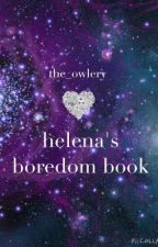 Helena's Boredom Book by The_Owlery
