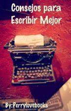 Consejos para Escribir Mejor by Perrylovebooks
