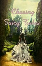 Chasing Fairy Tales (ON HOLD) by Evil_Egyptian