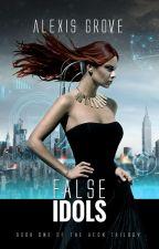 False Idols - Published Version by Alexmgrove