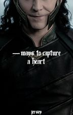 WAYS TO CAPTURE A HEART » LOKI LAUFEYSON by cemeterygates_