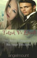 ♾TUTSAK ve EFENDİ♾ #WATTYS2015 by angelmount