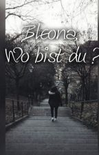 Bleona, Wo bist du? by shqiptarestories