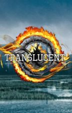 Translucent: A Divergent FanFiction (Book 1) by LovingBooksAndMusic