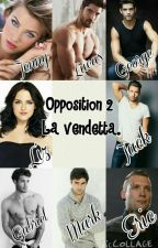 Opposition 2 ~ La vendetta. by SweetHopeM
